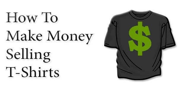 make-money-selling-t-shirts-tshirts.jpg